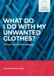 Love Your Clothes - What do I do with my unwanted clothes? - A5 Guide