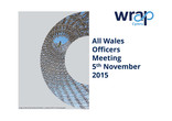 Recycle for Wales LA Officers Meeting 05/11/2015 Slide Deck