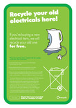 'Recycle your old electricals here!' Poster A5