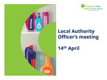 Recycle for Wales LA Officers Meeting 14/04/2016 Slide Deck