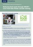 Reducing food waste through Love Food Hate Waste cascade training
