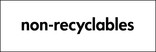 Non-recyclables signage - wording only (landscape)